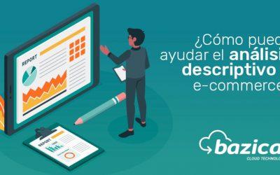 ¿Cómo puede ayudar el análisis descriptivo al                       e-commerce?