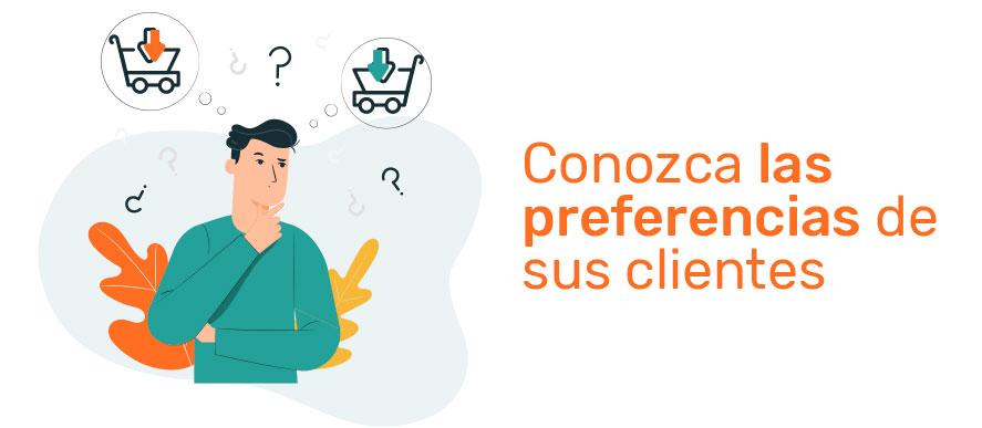 Conozca las preferencias de sus clientes