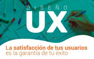 Diseño UX – La satisfacción de tus usuarios es la garantía de tu éxito